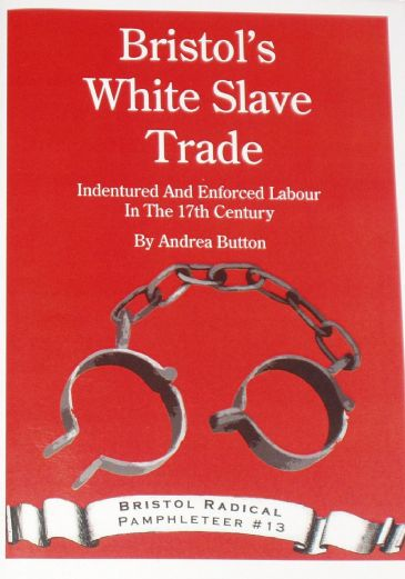 Bristol's White Slave Trade - Indentured and Enforced Labour in the 17th Century